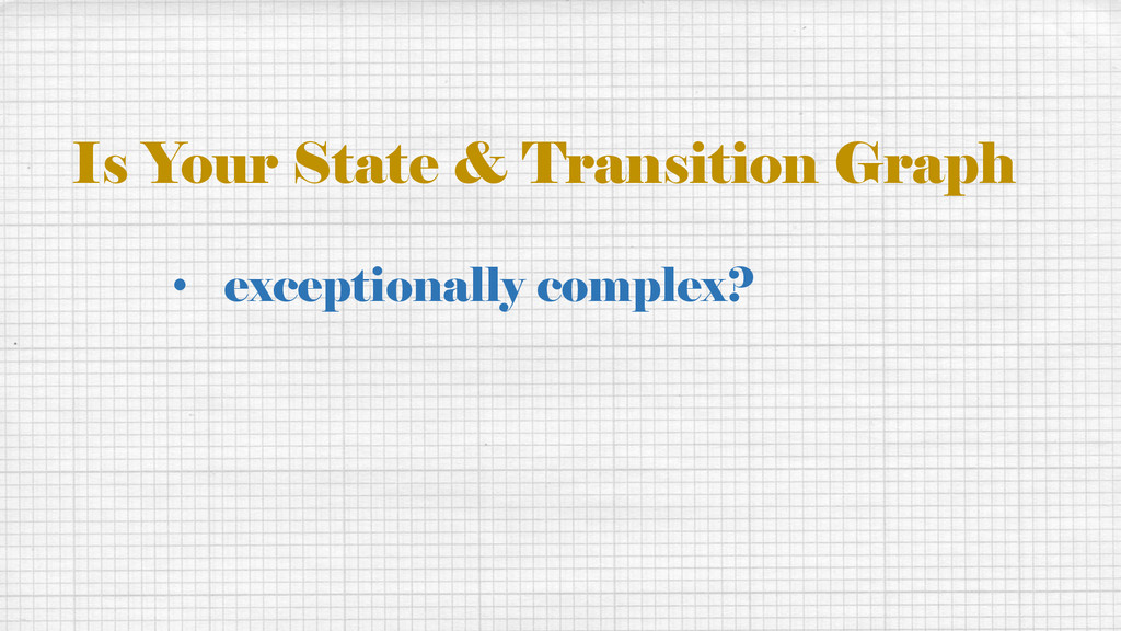 • exceptionally complex? Is Your State & Transi...