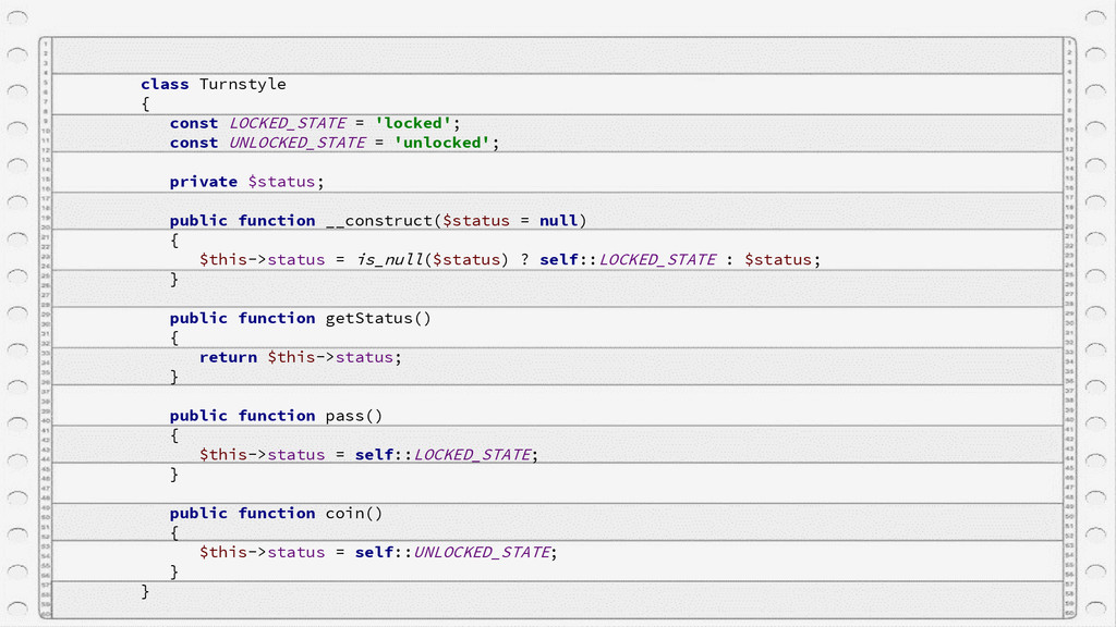 class Turnstyle { const LOCKED_STATE = 'locked'...