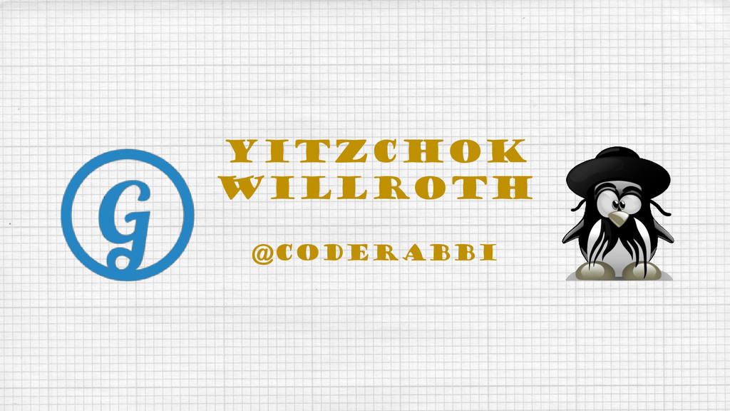 Yitzchok Willroth @coderabbi