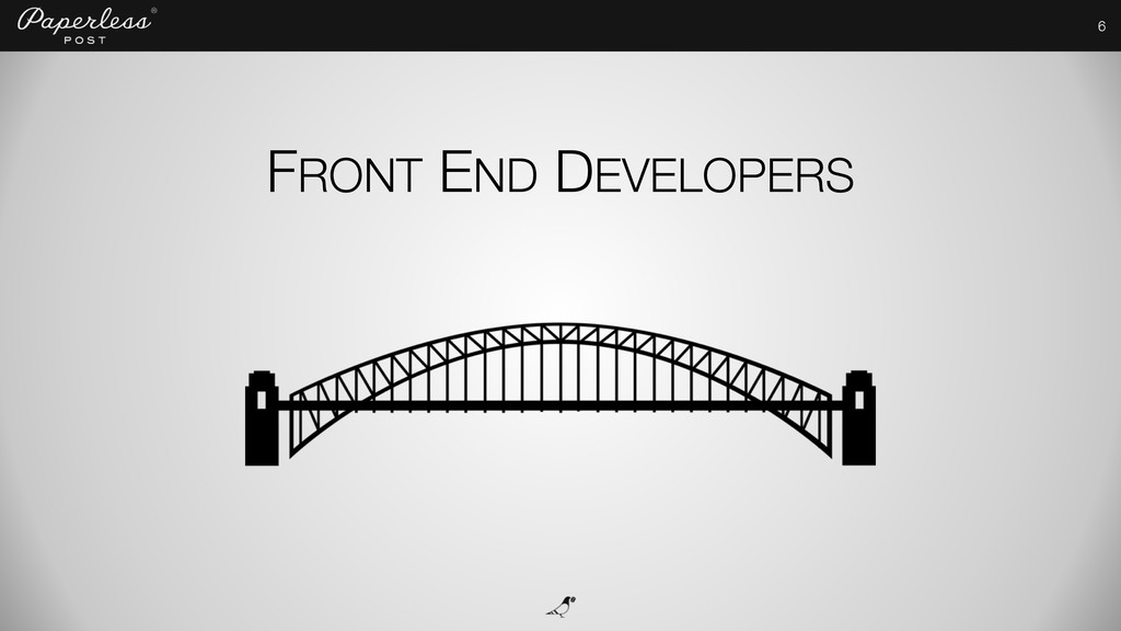 6 FRONT END DEVELOPERS
