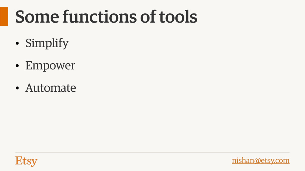 nishan@etsy.com Some functions of tools • Simpl...