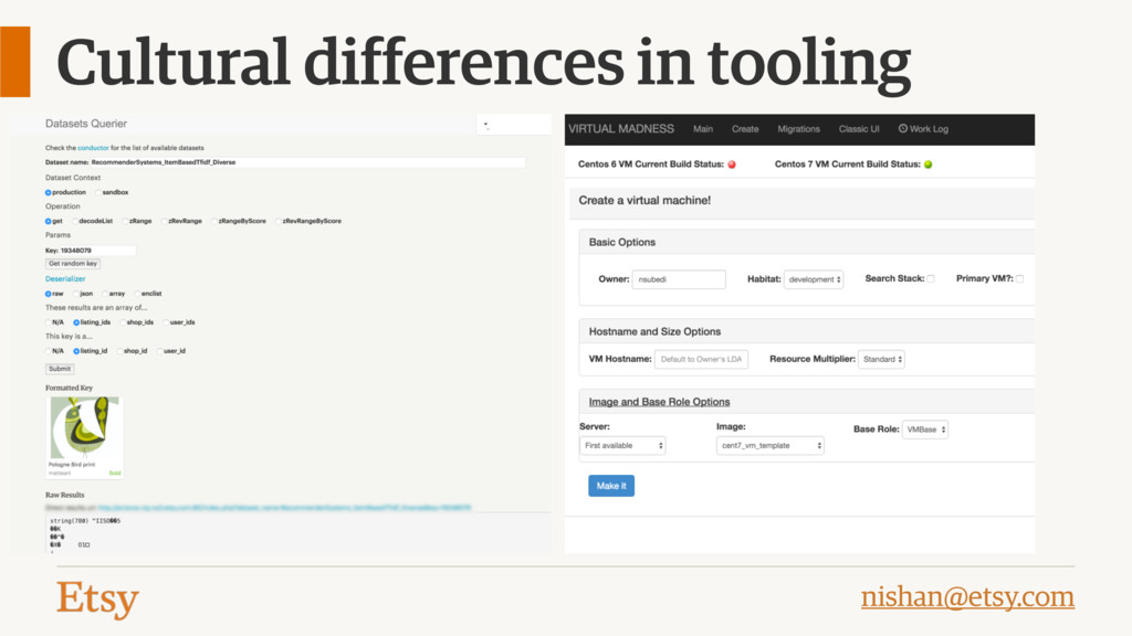 nishan@etsy.com Cultural differences in tooling