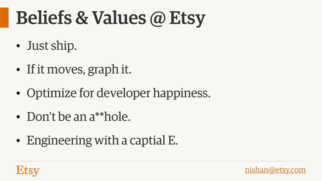 nishan@etsy.com Beliefs & Values @ Etsy • Just ...