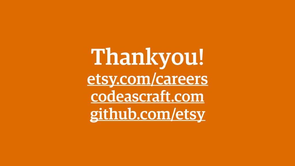 Thankyou! etsy.com/careers codeascraft.com gith...