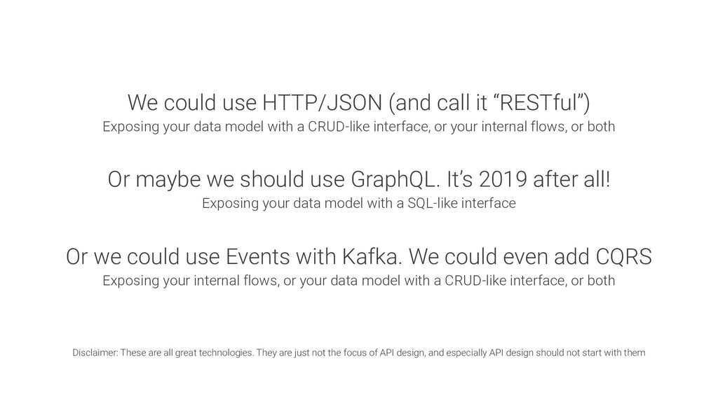 """We could use HTTP/JSON (and call it """"RESTful"""") ..."""