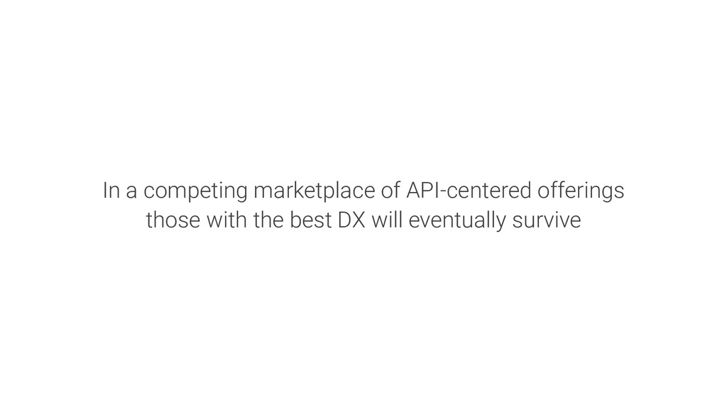 In a competing marketplace of API-centered offe...