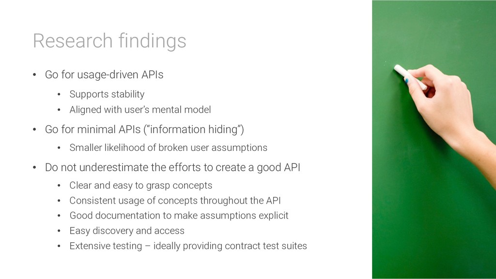 Research findings • Go for usage-driven APIs • ...