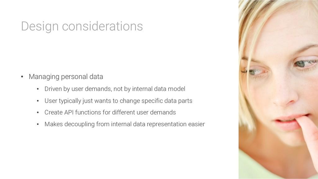Design considerations • Managing personal data ...