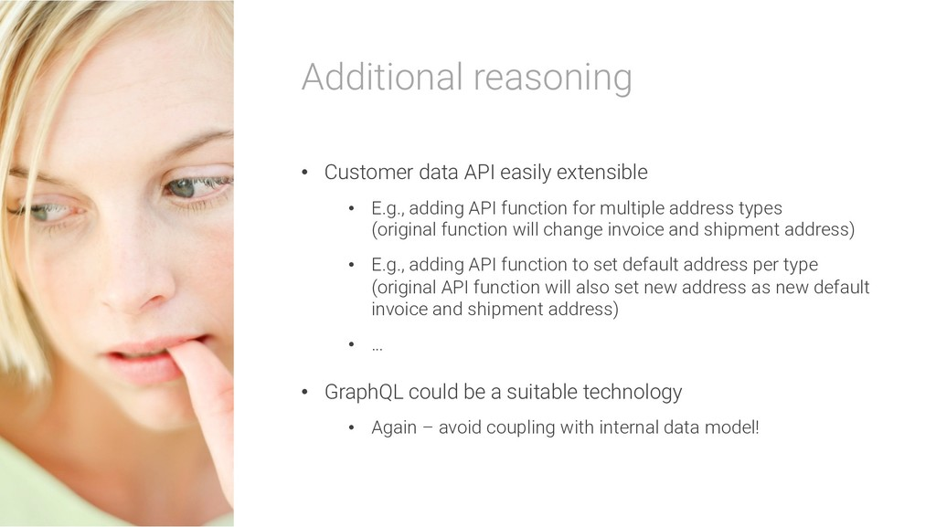 Additional reasoning • Customer data API easily...
