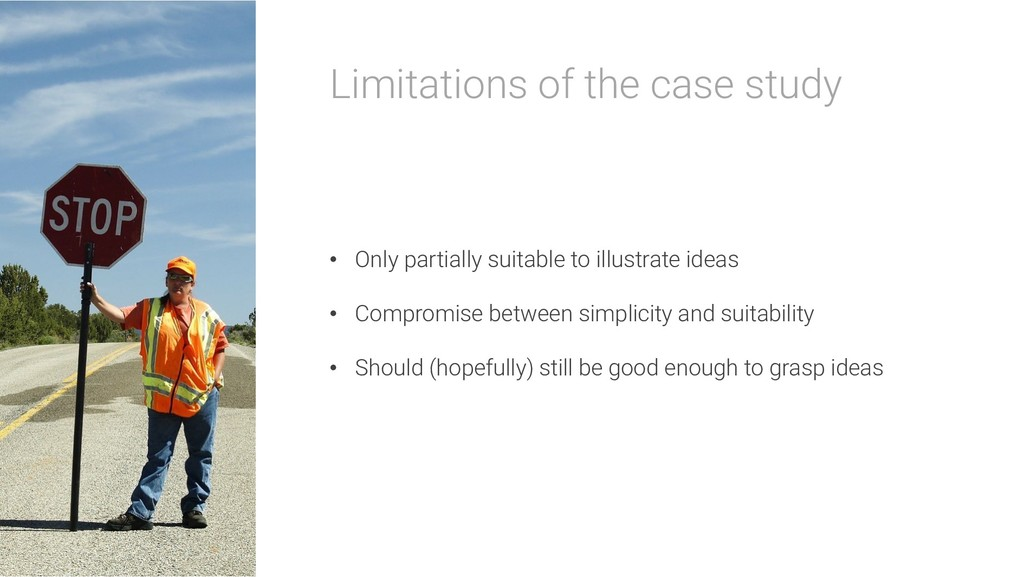 Limitations of the case study • Only partially ...