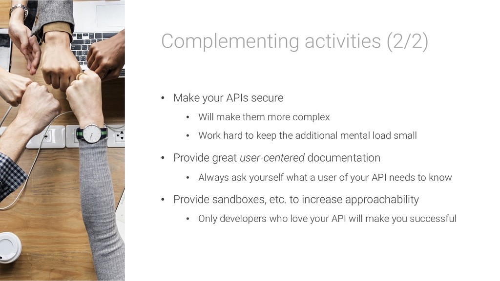 Complementing activities (2/2) • Make your APIs...
