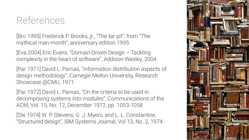 References [Bro 1995] Frederick P. Brooks, jr.,...