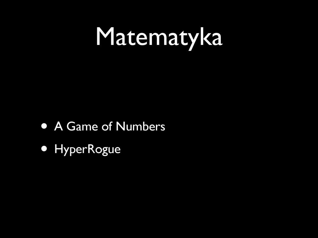 Matematyka • A Game of Numbers • HyperRogue