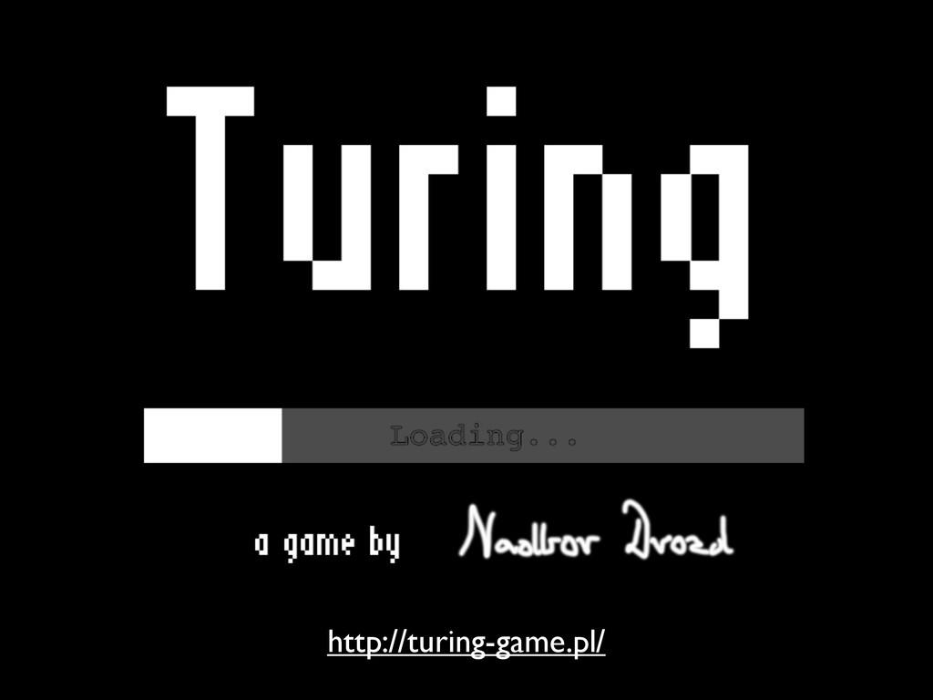 Turing Game http://turing-game.pl/