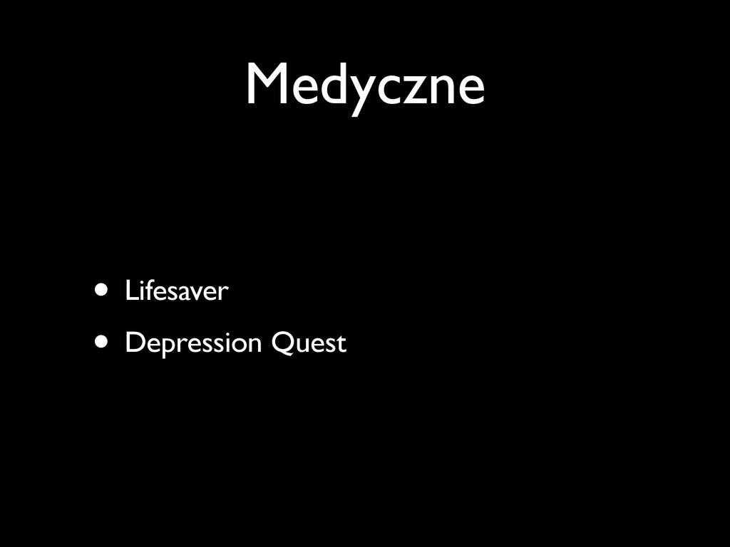 Medyczne • Lifesaver • Depression Quest