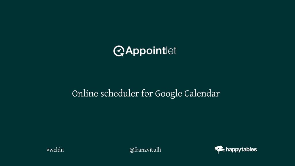 @franzvitulli Online scheduler for Google Calen...