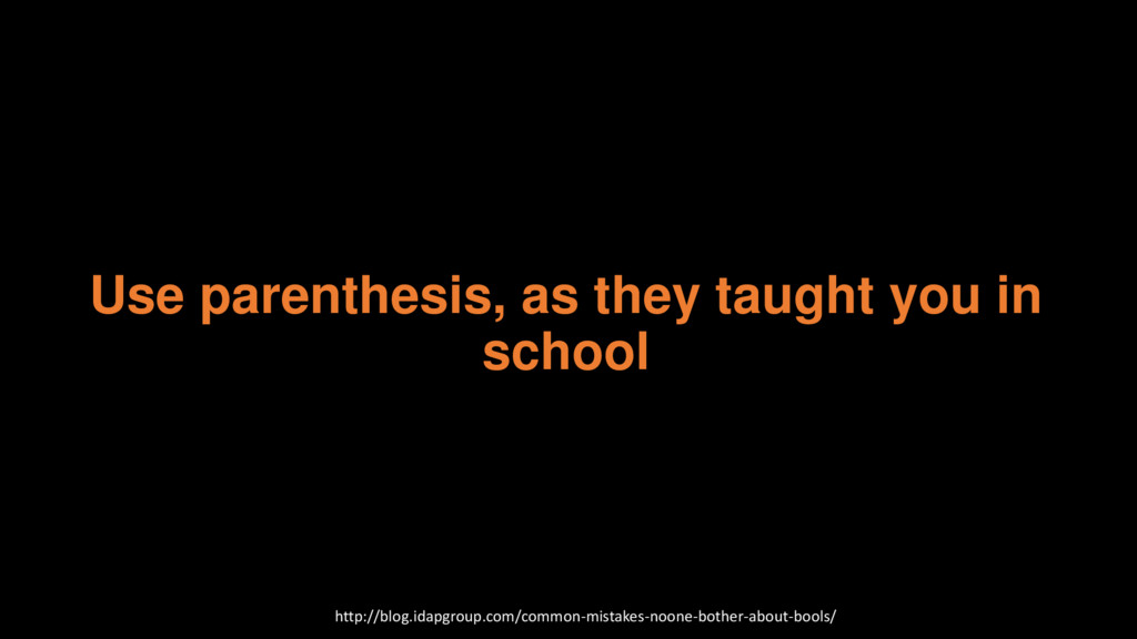 Use parenthesis, as they taught you in school h...
