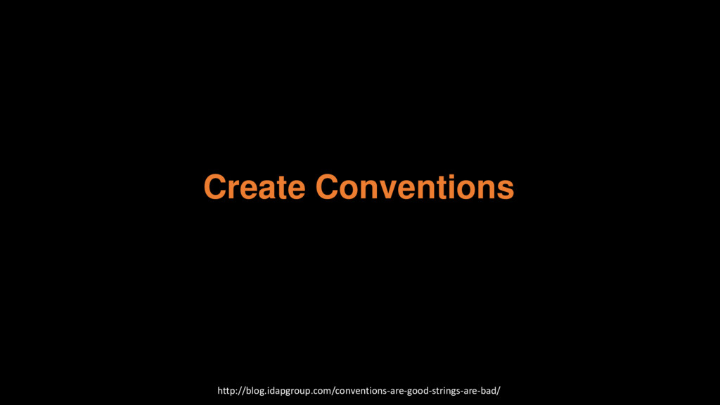 Create Conventions http://blog.idapgroup.com/co...