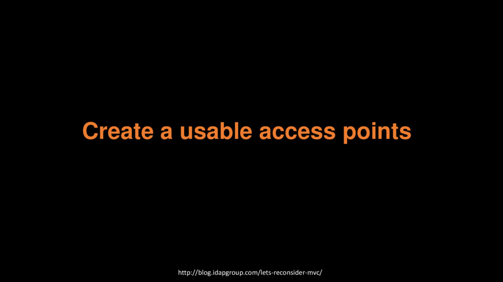 Create a usable access points http://blog.idapg...