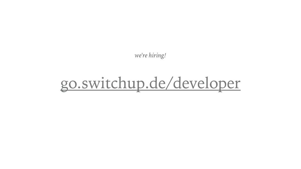 go.switchup.de/developer we're hiring!