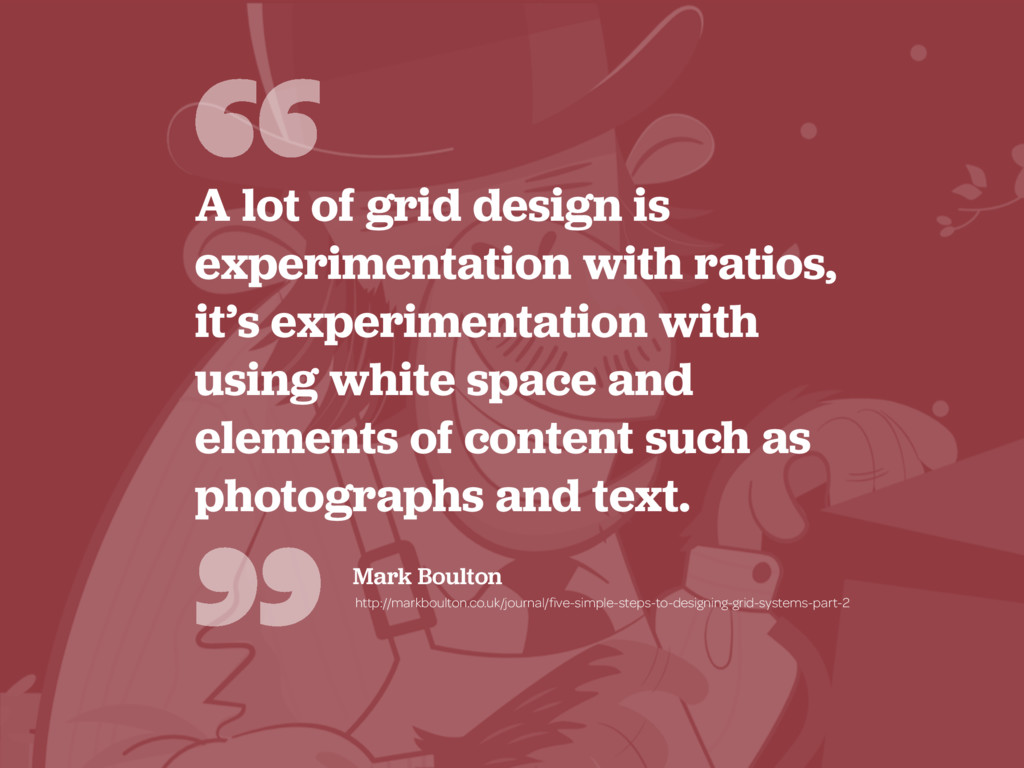 """"""" """" A lot of grid design is experimentation wit..."""