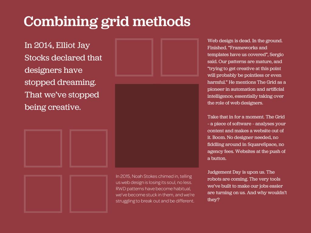Combining grid methods In 2014, Elliot Jay Stoc...
