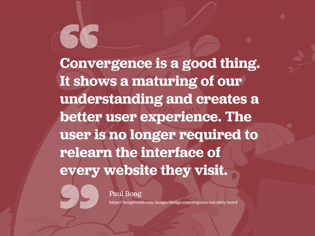 """"""" Convergence is a good thing. It shows a matur..."""