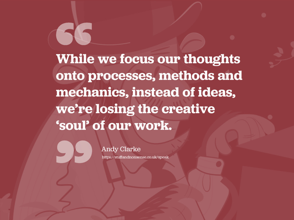 """"""" """" While we focus our thoughts onto processes,..."""