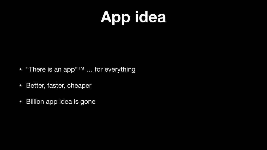 """App idea • """"There is an app""""™ … for everything ..."""