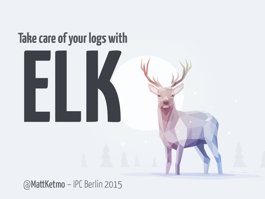 ELK Take care of your logs with @MattKetmo – IP...