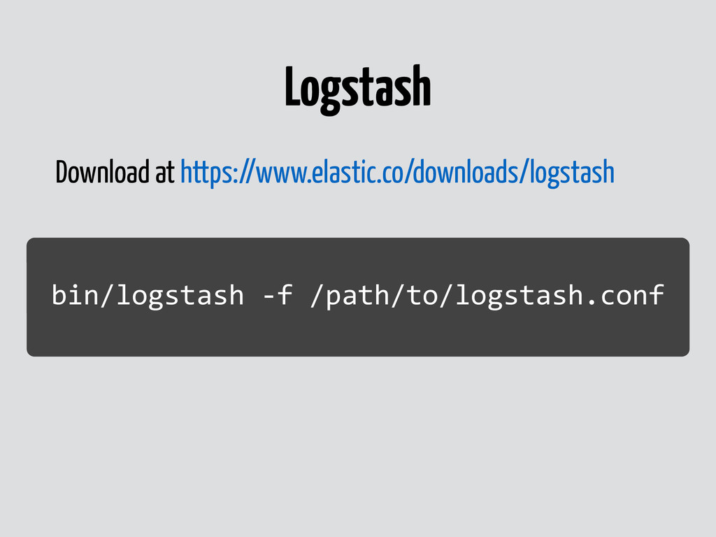 Logstash Download at https://www.elastic.co/dow...