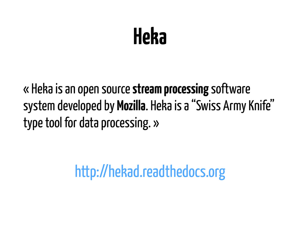 Heka « Heka is an open source stream processing...