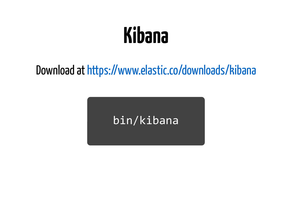 Kibana Download at https://www.elastic.co/downl...