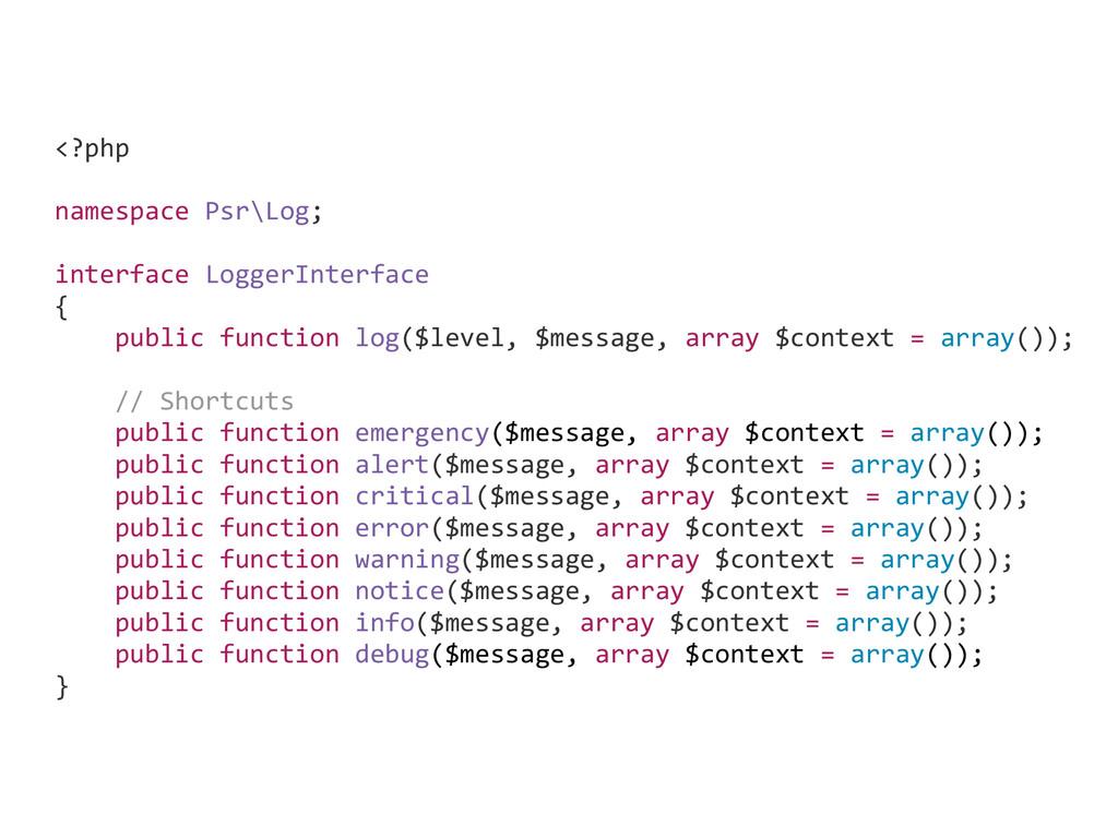 <?php  ! namespace Psr\Log;  ! interfa...