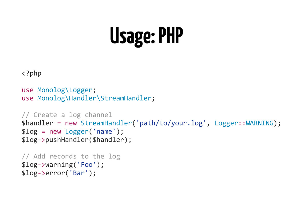 Usage: PHP <?php	