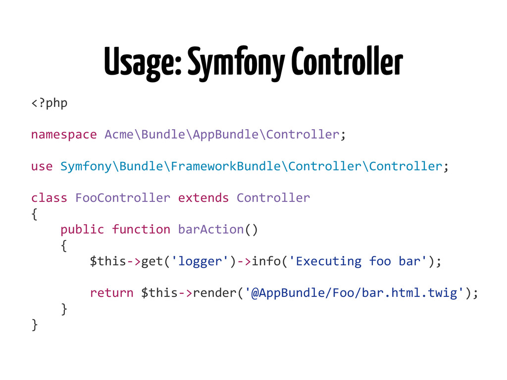 Usage: Symfony Controller <?php	