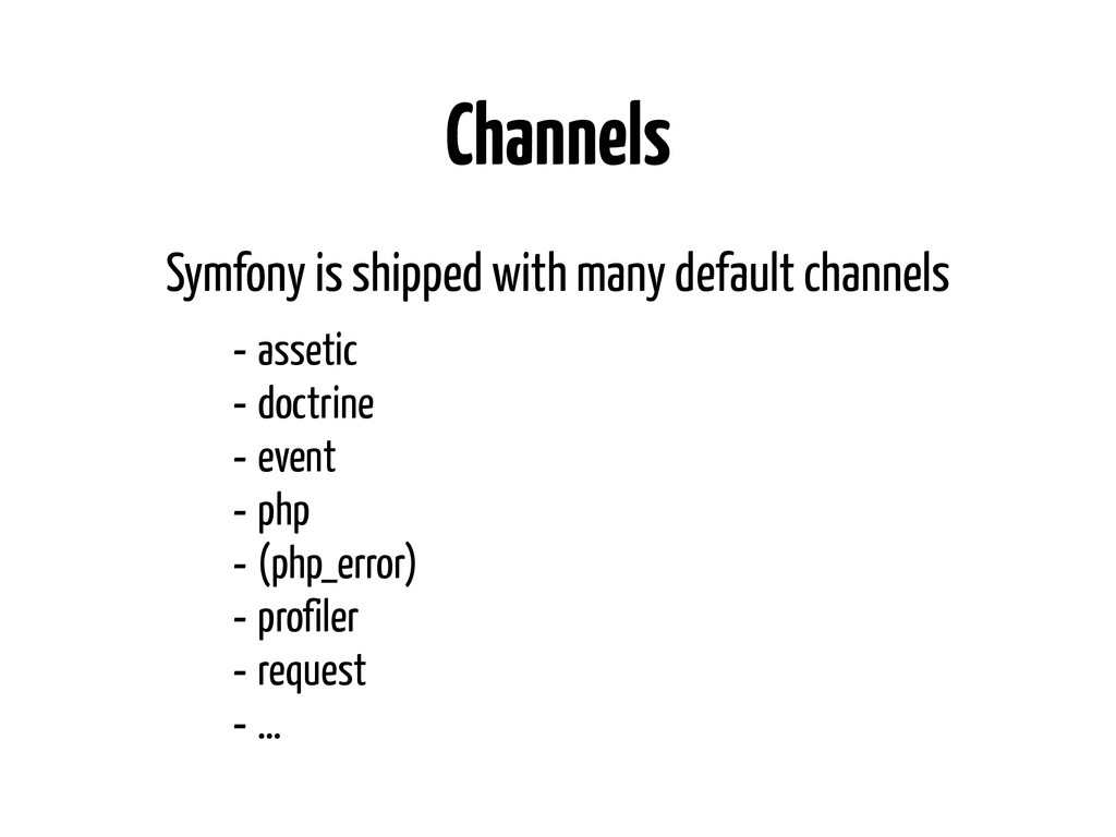 Channels - assetic - doctrine - event - php - (...