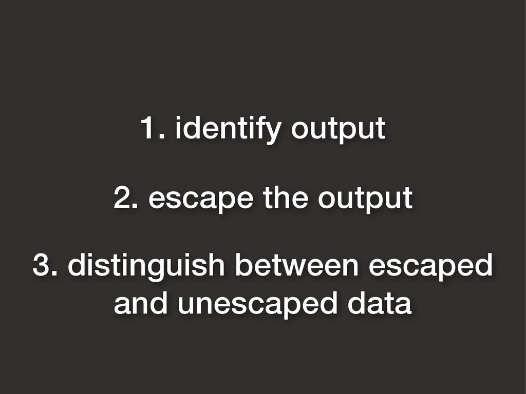 3. distinguish between escaped and unescaped da...
