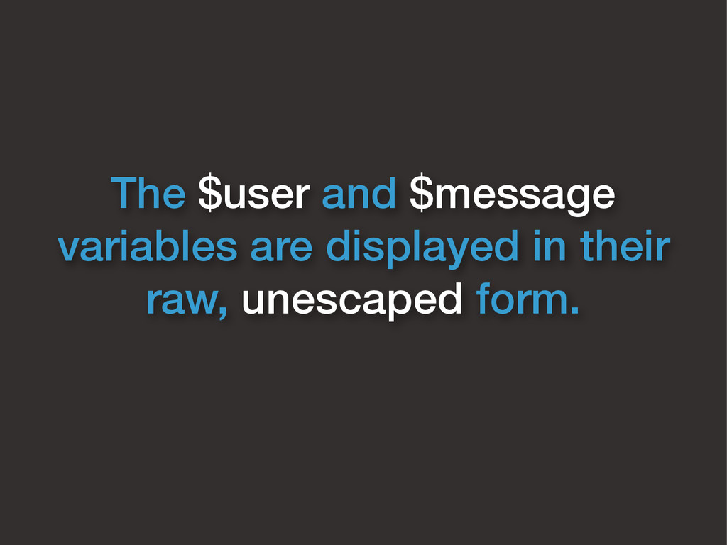 The $user and $message variables are displayed ...
