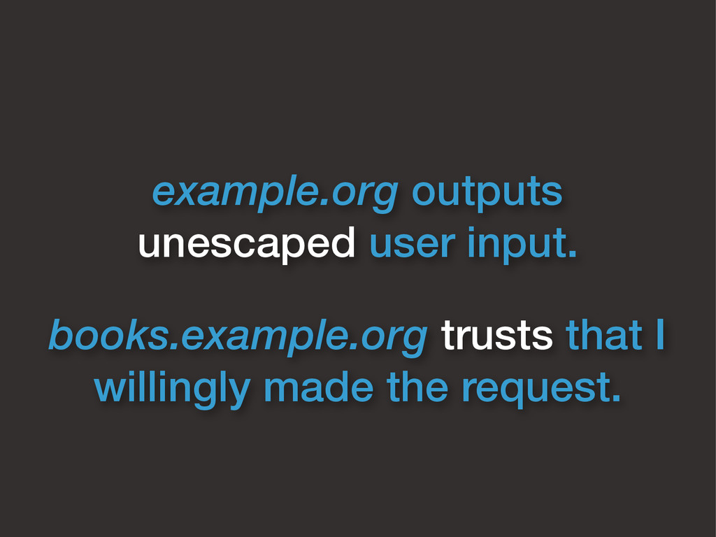 example.org outputs  unescaped user input. boo...