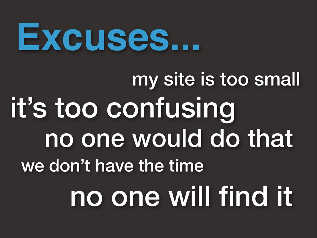Excuses... my site is too small no one will find...