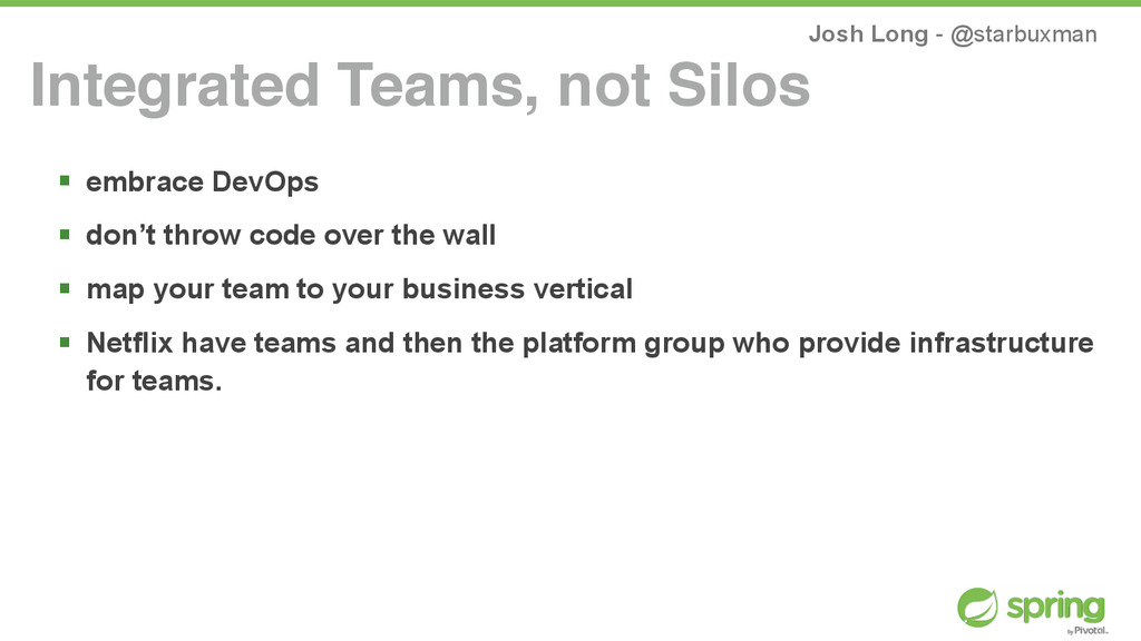 Josh Long - @starbuxman ! embrace DevOps ! don'...