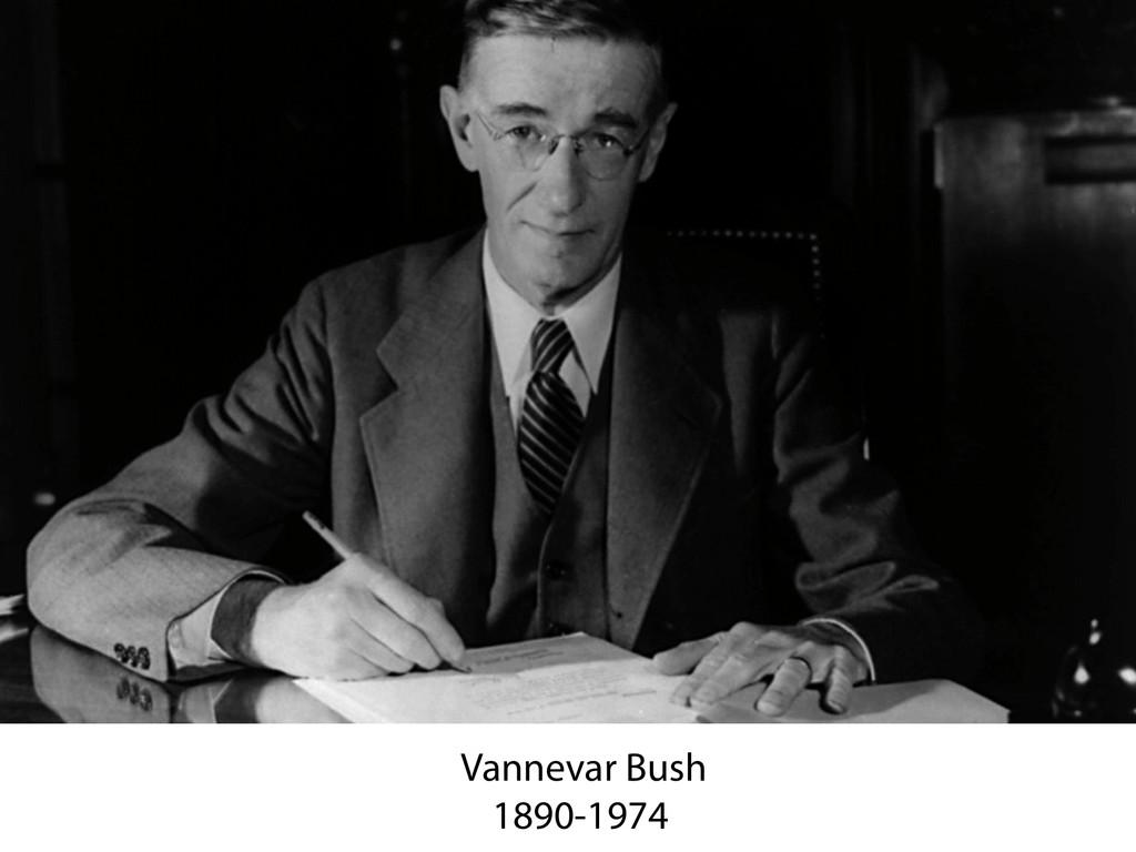 Vannevar Bush 1890-1974