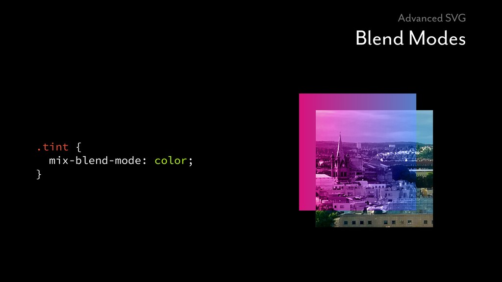 Advanced SVG Blend Modes .tint { mix-blend-mode...