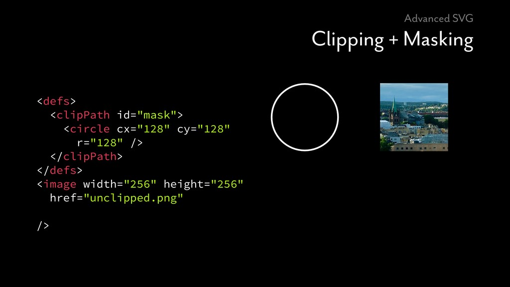 Advanced SVG Clipping + Masking <defs> <clipPat...