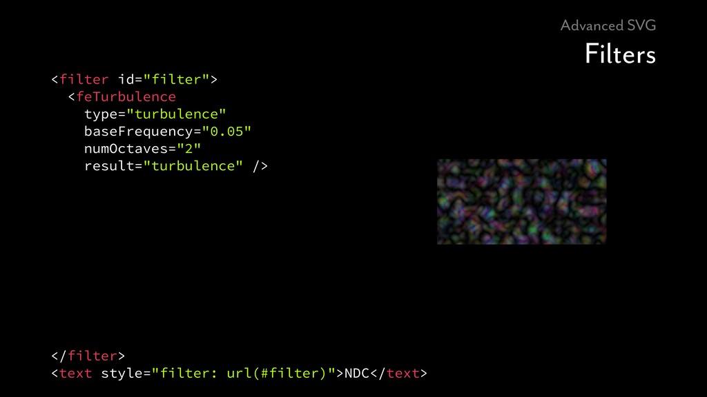 """Advanced SVG Filters <filter id=""""filter""""> <feTu..."""