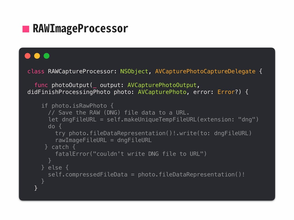 RAWImageProcessor class RAWCaptureProcessor: NS...
