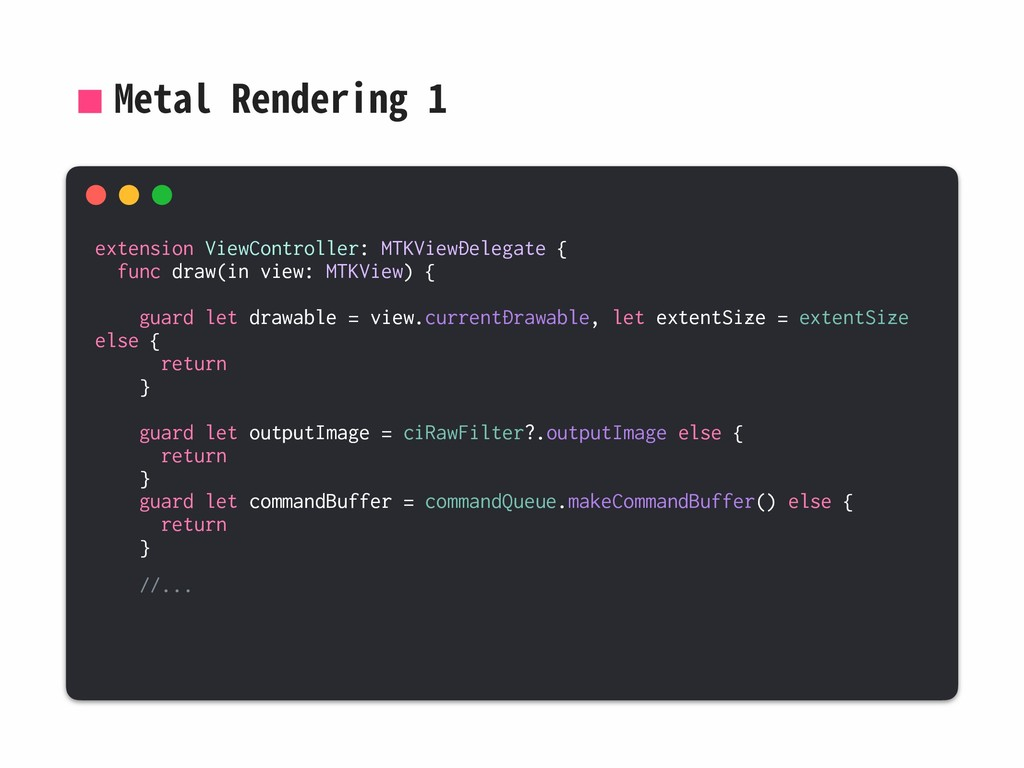 Metal Rendering 1 extension ViewController: MTK...