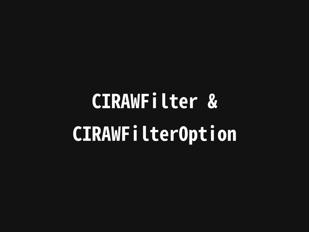 CIRAWFilter & CIRAWFilterOption