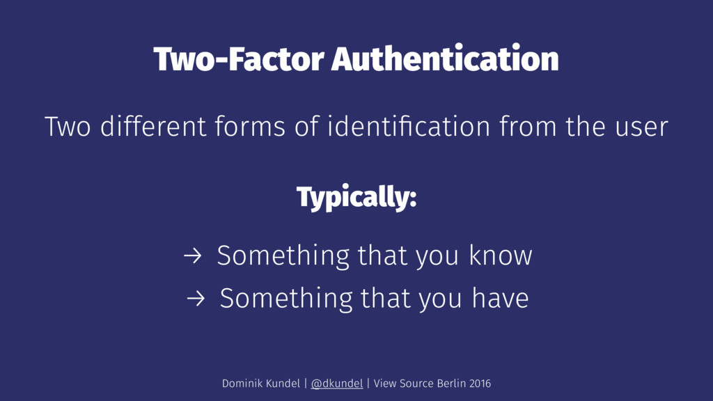 Two-Factor Authentication Two different forms o...